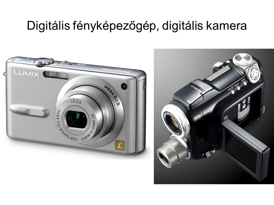 Digitális fényképezőgép, digitális kamera