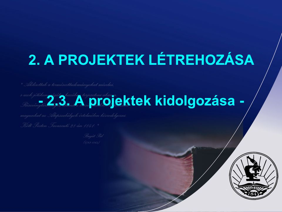 2. A PROJEKTEK LÉTREHOZÁSA - 2.3. A projektek kidolgozása -