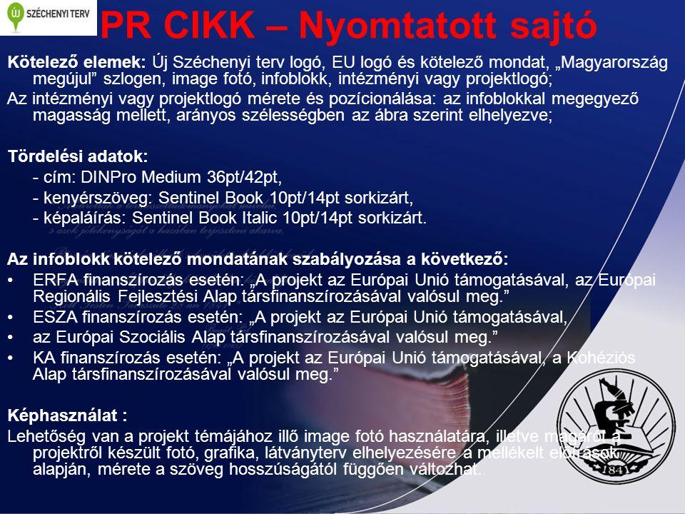 """PR CIKK – Nyomtatott sajtó Kötelező elemek: Új Széchenyi terv logó, EU logó és kötelező mondat, """"Magyarország megújul"""" szlogen, image fotó, infoblokk,"""