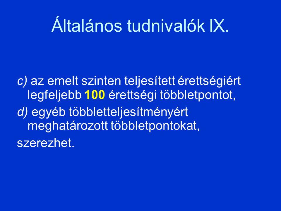 Általános tudnivalók IX.