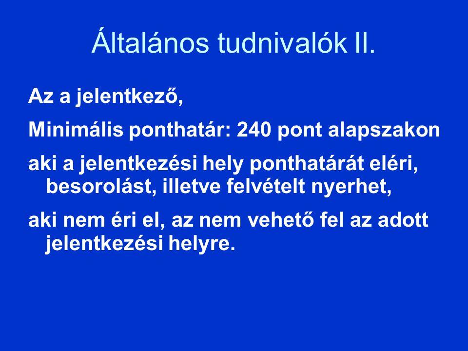 Általános tudnivalók III.