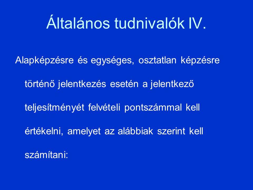 Általános tudnivalók IV.