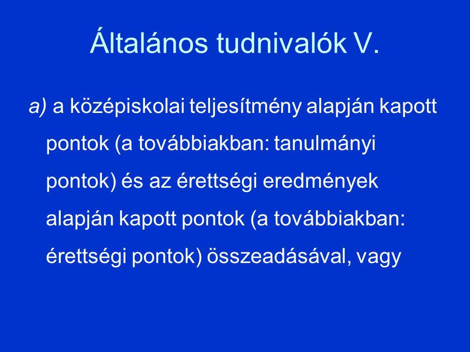 Általános tudnivalók V.