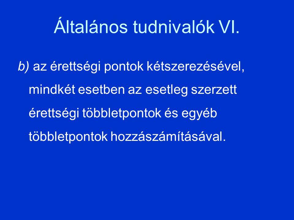 Általános tudnivalók VI.