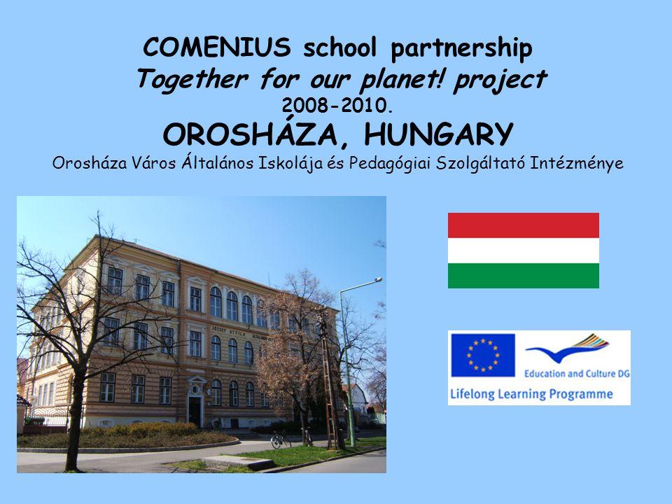 COMENIUS project work at school Az iskolában folyó Comenius projekt munka Teachers who are involved in the project work A projektben résztvevő tanárok