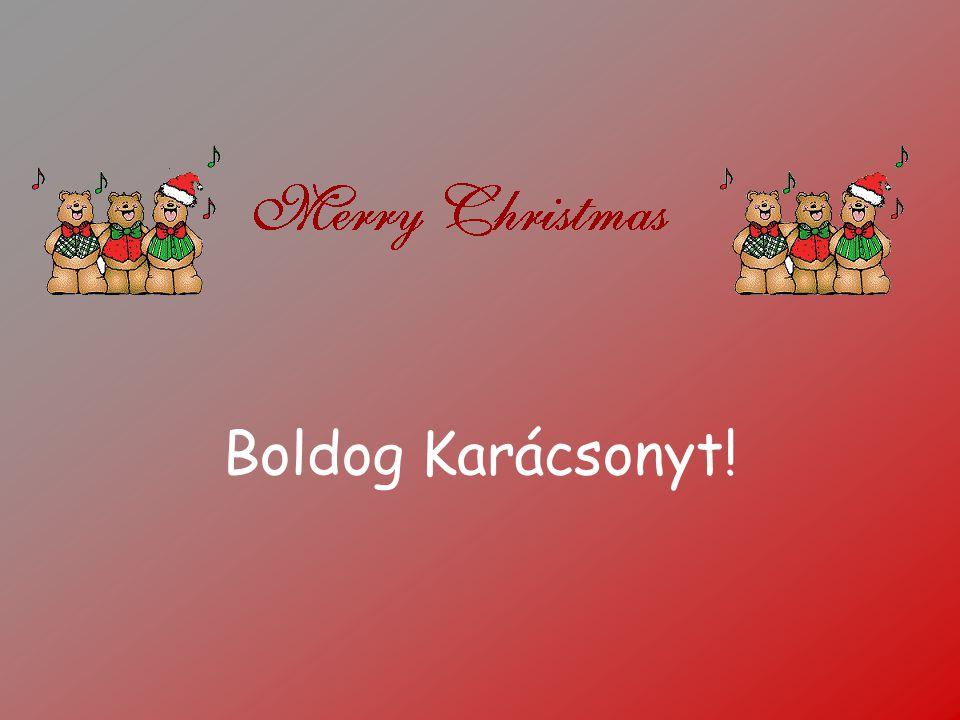 Karácsony Csupa fény és merő pompa Ez a karcsú karácsonyfa, Öröm lángol szemben, szívben, Boldogságban fürdik minden, Nincsen gyönyörűség nagyobb Annál, ami most itt ragyog, Nem lehet azt felbecsülni, Csak imával megköszönni.