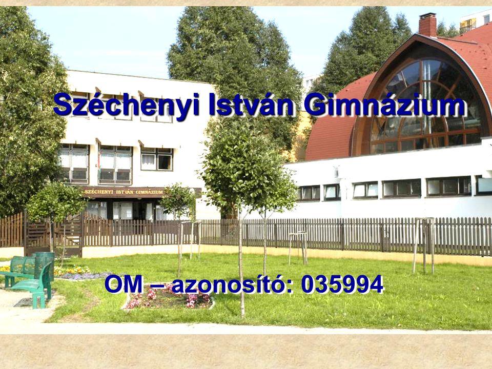 Széchenyi István Gimnázium OM – azonosító: 035994