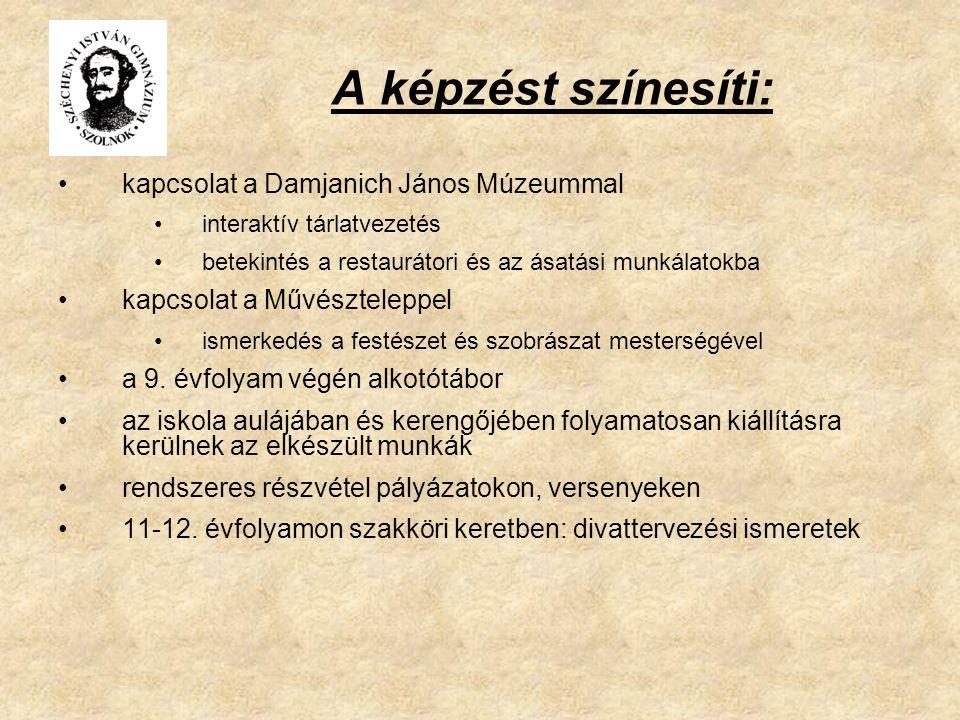 A képzést színesíti: kapcsolat a Damjanich János Múzeummal interaktív tárlatvezetés betekintés a restaurátori és az ásatási munkálatokba kapcsolat a Művészteleppel ismerkedés a festészet és szobrászat mesterségével a 9.
