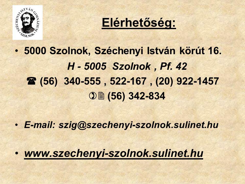 Elérhetőség: 5000 Szolnok, Széchenyi István körút 16. H - 5005 Szolnok, Pf. 42  (56) 340-555, 522-167, (20) 922-1457  (56) 342-834 E-mail: szig@sze