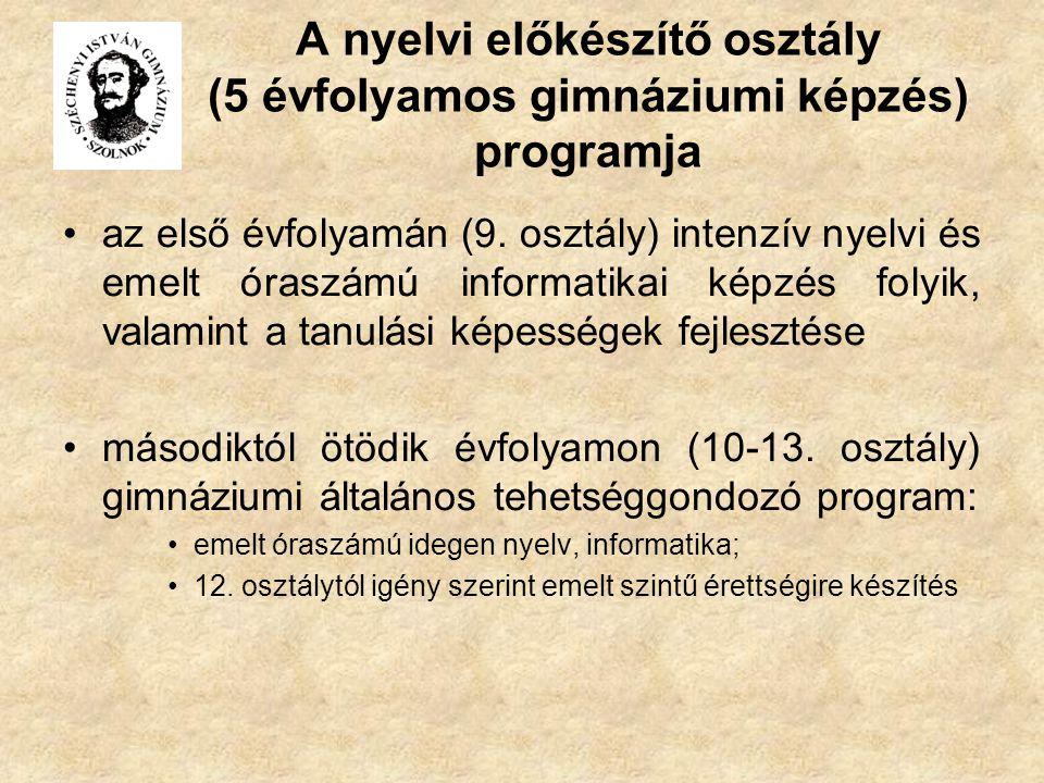 A nyelvi előkészítő osztály (5 évfolyamos gimnáziumi képzés) programja az első évfolyamán (9. osztály) intenzív nyelvi és emelt óraszámú informatikai