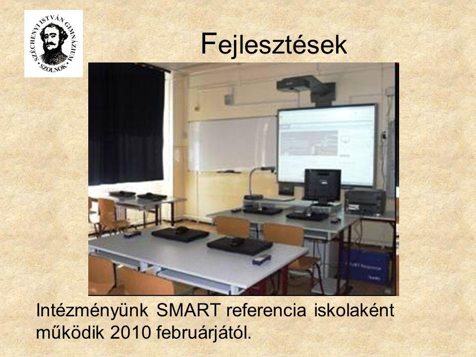 F ejlesztések Intézményünk SMART referencia iskolaként működik 2010 februárjától.