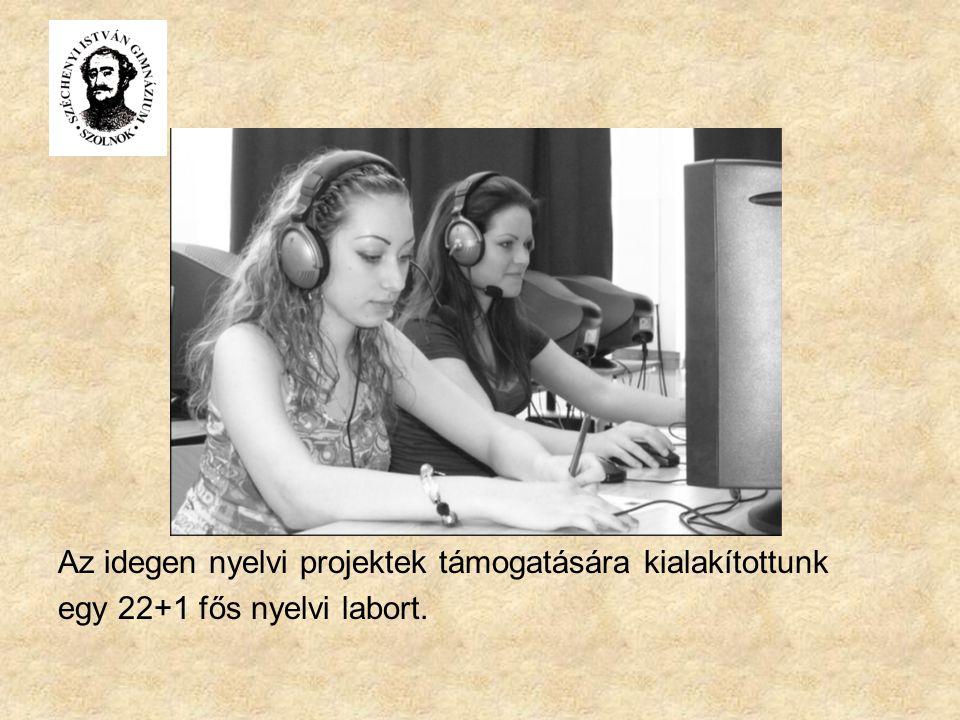 Az idegen nyelvi projektek támogatására kialakítottunk egy 22+1 fős nyelvi labort.