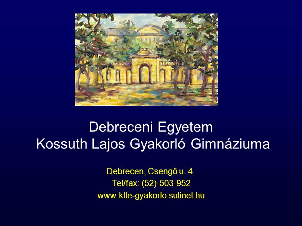 Debreceni Egyetem Kossuth Lajos Gyakorló Gimnáziuma Debrecen, Csengő u.