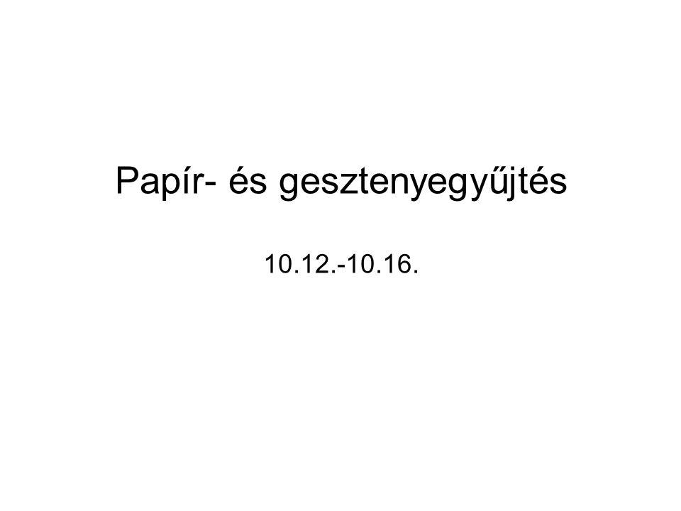 Papír- és gesztenyegyűjtés 10.12.-10.16.