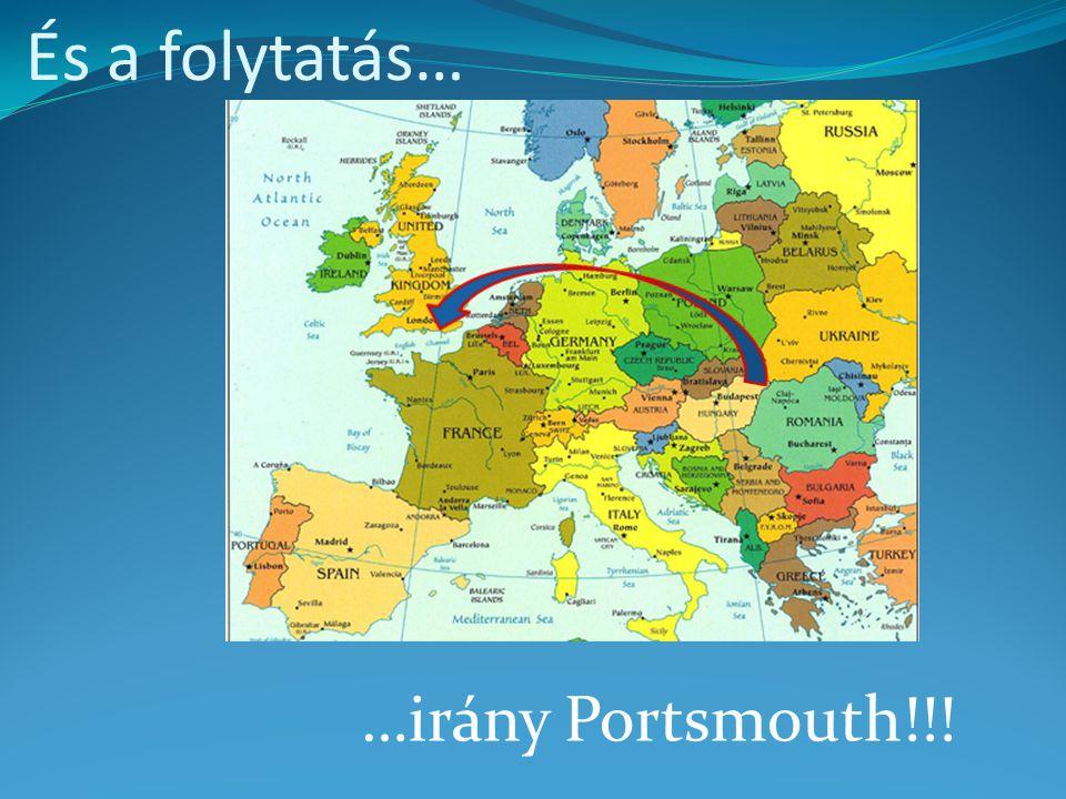 És a folytatás… …irány Portsmouth!!!