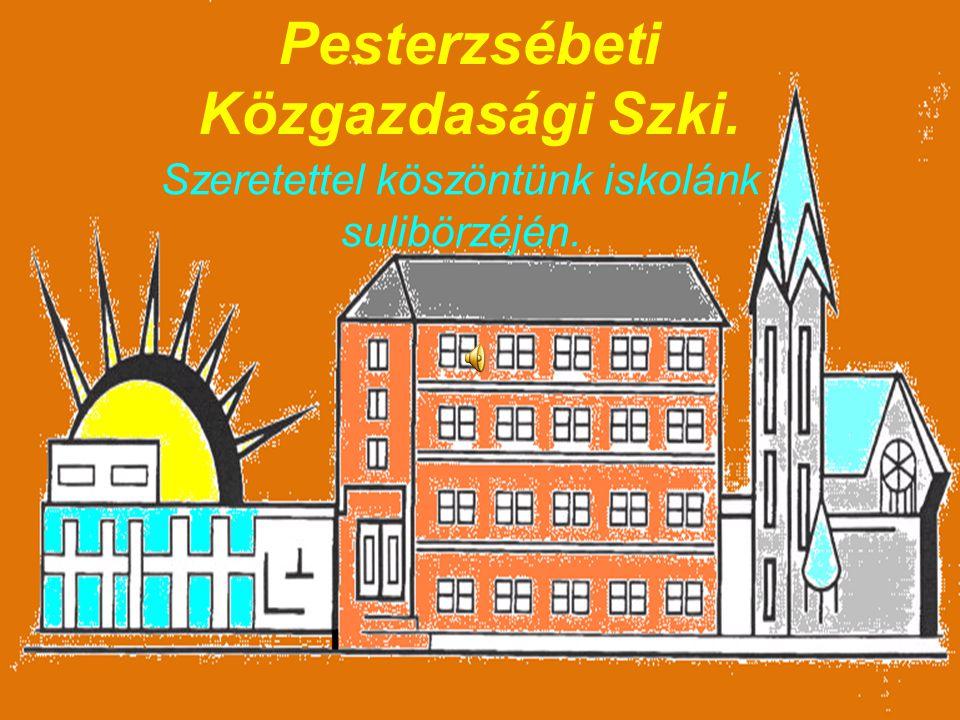 Pesterzsébeti Közgazdasági Szki. Szeretettel köszöntünk iskolánk sulibörzéjén.
