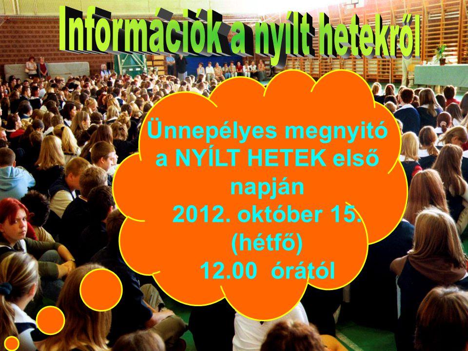 Ünnepélyes megnyitó a NYÍLT HETEK első napján 2012. október 15. (hétfő) 12.00 órától