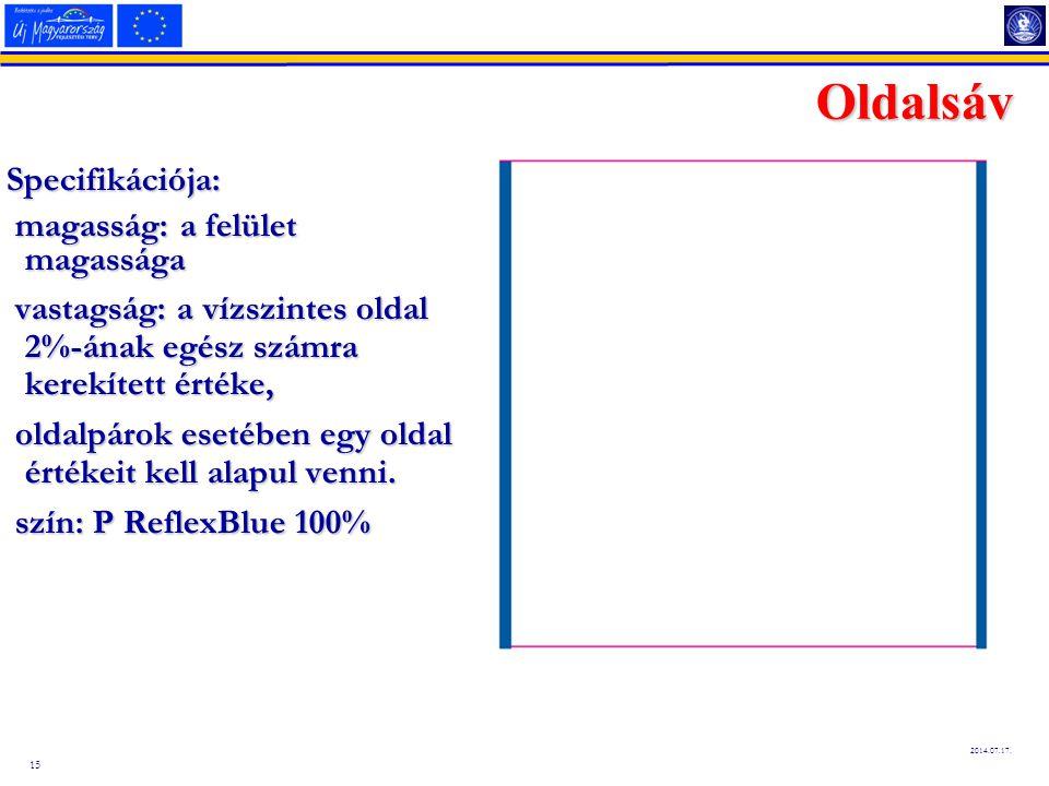 15 2014.07.17. Oldalsáv Specifikációja: magasság: a felület magassága magasság: a felület magassága vastagság: a vízszintes oldal 2%-ának egész számra