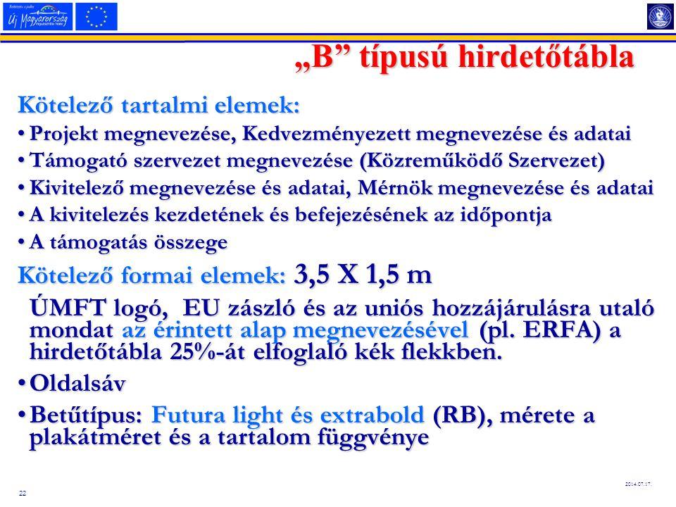 """22 2014.07.17. """"B"""" típusú hirdetőtábla Kötelező tartalmi elemek: Projekt megnevezése, Kedvezményezett megnevezése és adataiProjekt megnevezése, Kedvez"""