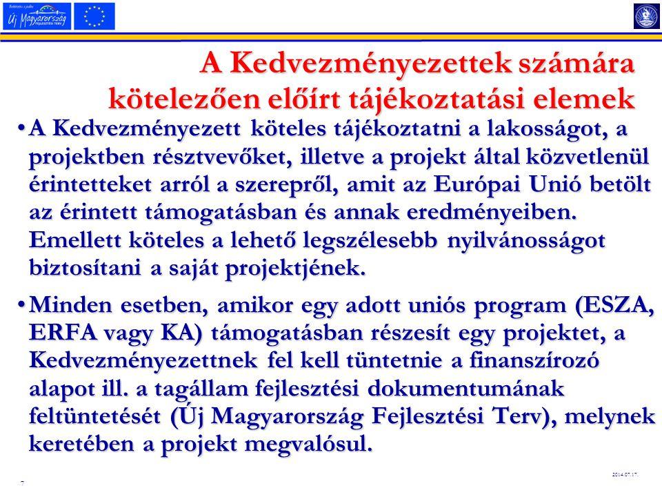 7 2014.07.17. A Kedvezményezettek számára kötelezően előírt tájékoztatási elemek A Kedvezményezett köteles tájékoztatni a lakosságot, a projektben rés