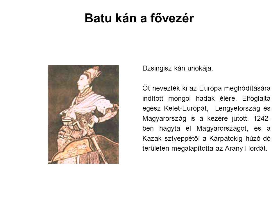 Dzsingisz kán unokája. Őt nevezték ki az Európa meghódítására indított mongol hadak élére. Elfoglalta egész Kelet-Európát, Lengyelország és Magyarorsz