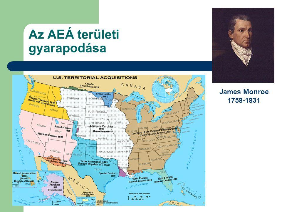 Az AEÁ területi gyarapodása James Monroe 1758-1831