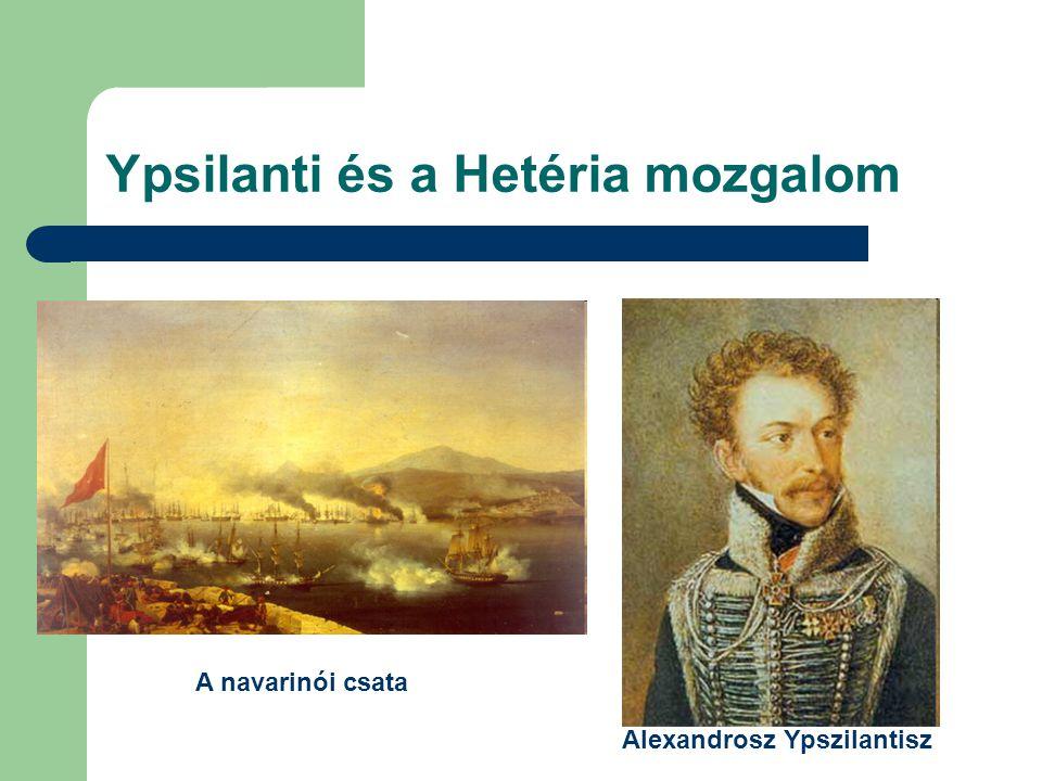Ypsilanti és a Hetéria mozgalom A navarinói csata Alexandrosz Ypszilantisz