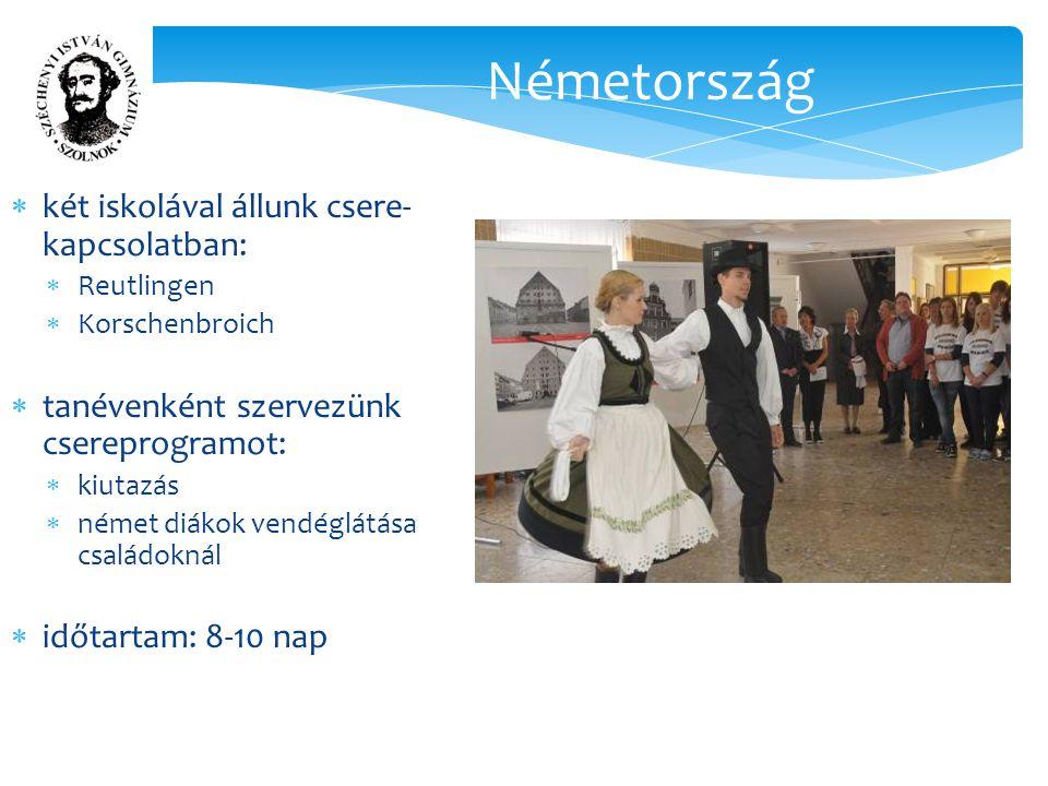 Németország  két iskolával állunk csere- kapcsolatban:  Reutlingen  Korschenbroich  tanévenként szervezünk csereprogramot:  kiutazás  német diákok vendéglátása családoknál  időtartam: 8-10 nap
