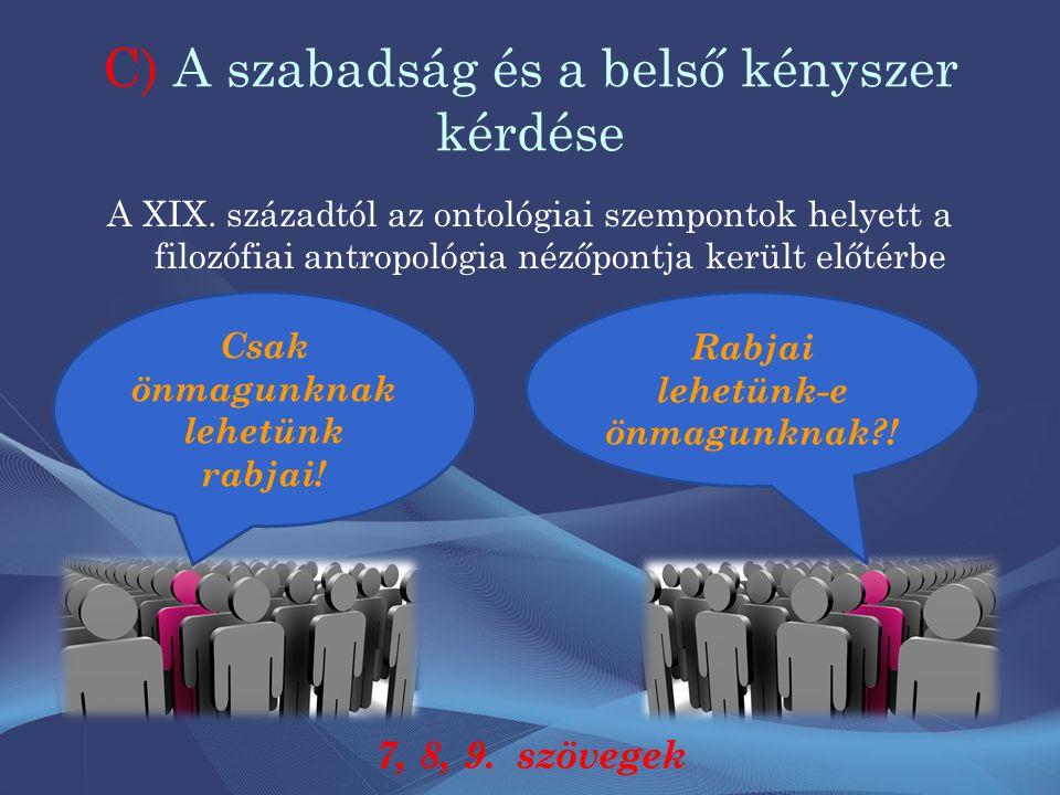 C) A szabadság és a belső kényszer kérdése A XIX.
