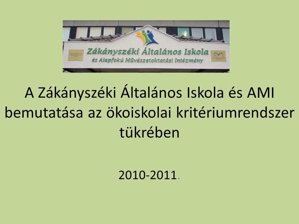 A Zákányszéki Általános Iskola és AMI bemutatása az ökoiskolai kritériumrendszer tükrében 2010-2011.