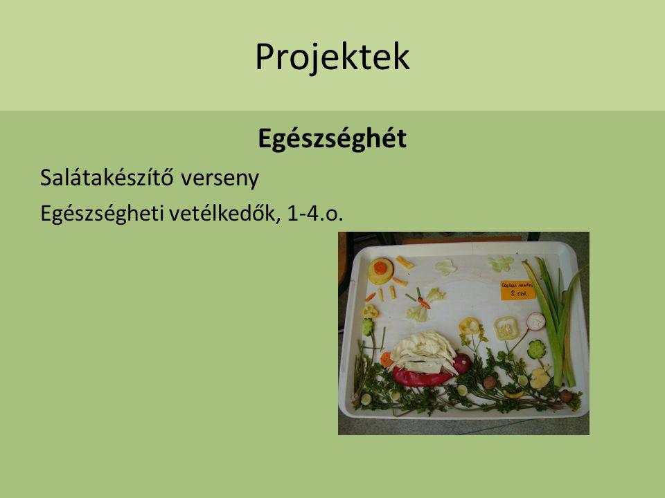 Projektek Egészséghét Salátakészítő verseny Egészségheti vetélkedők, 1-4.o.