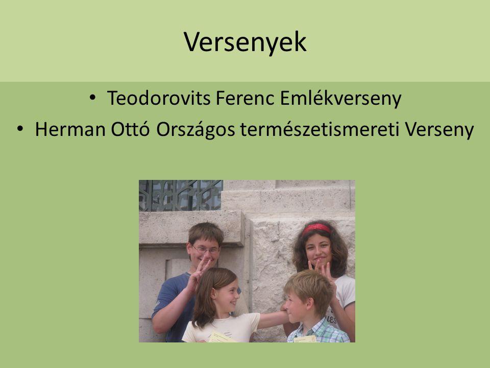 Versenyek Teodorovits Ferenc Emlékverseny Herman Ottó Országos természetismereti Verseny