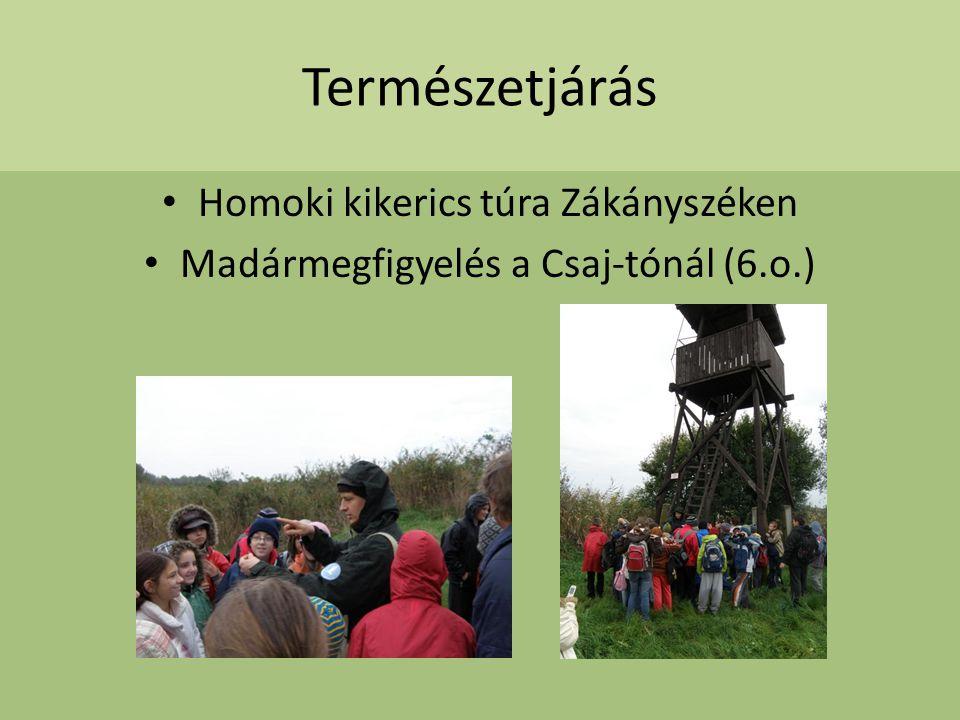 Természetjárás Homoki kikerics túra Zákányszéken Madármegfigyelés a Csaj-tónál (6.o.)