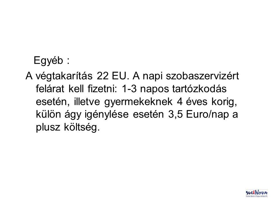 Egyéb : A végtakarítás 22 EU.