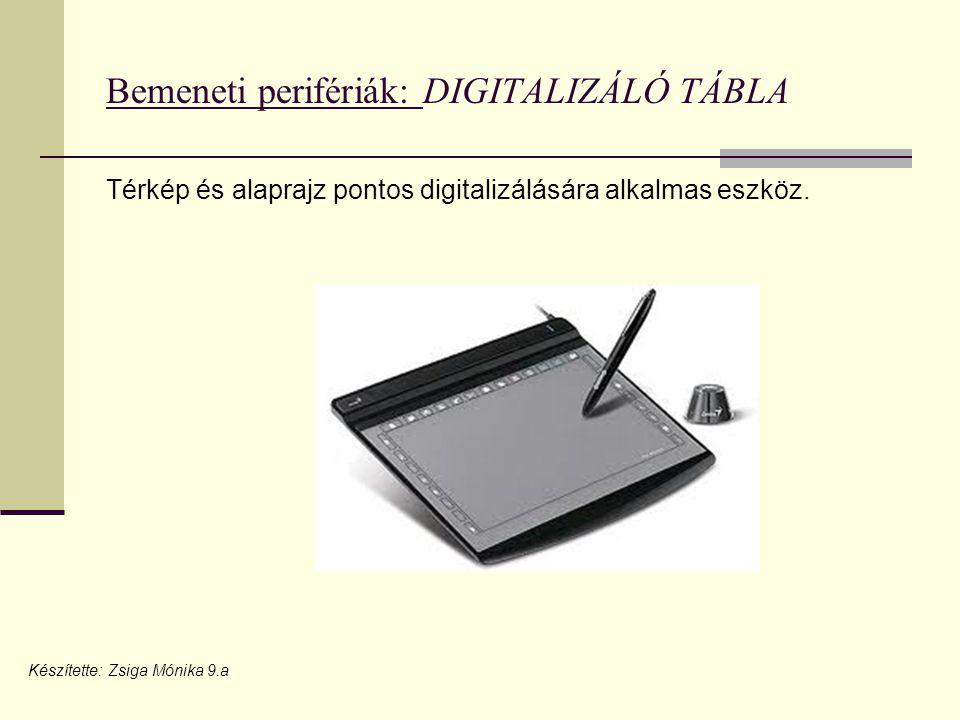Bemeneti perifériák: DIGITALIZÁLÓ TÁBLA Térkép és alaprajz pontos digitalizálására alkalmas eszköz.