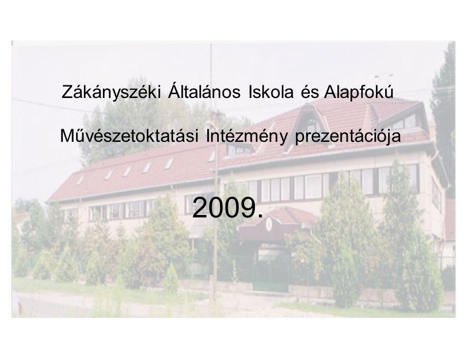 Zákányszéki Általános Iskola és Alapfokú Művészetoktatási Intézmény prezentációja 2009.