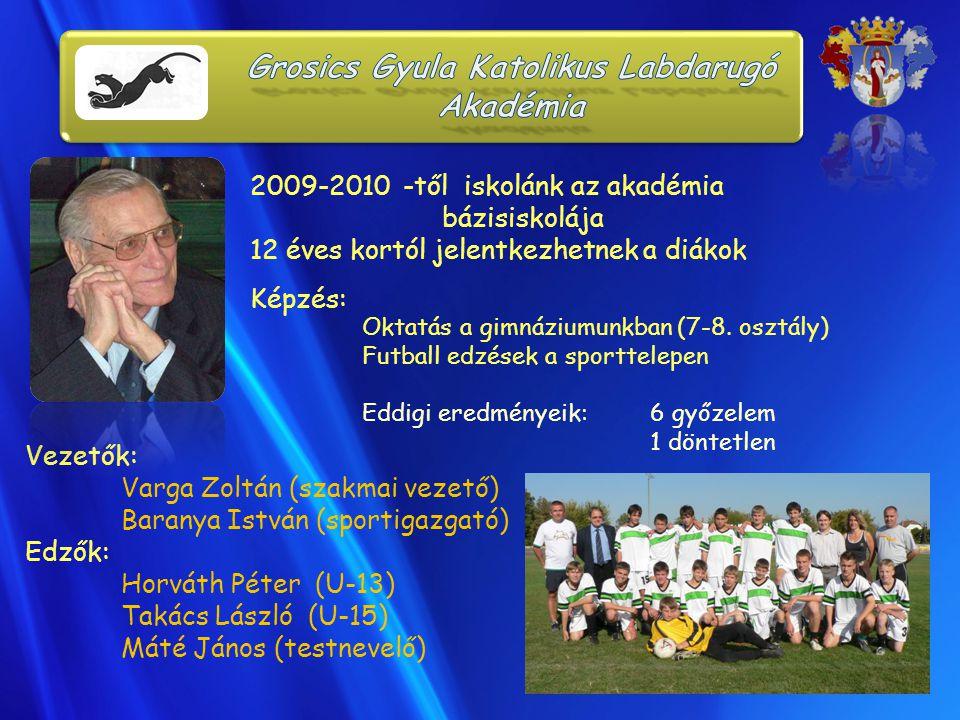 2009-2010 -től iskolánk az akadémia bázisiskolája 12 éves kortól jelentkezhetnek a diákok Képzés: Oktatás a gimnáziumunkban (7-8. osztály) Futball edz