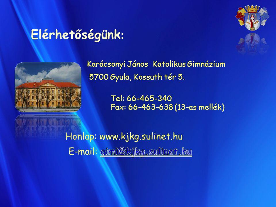 Elérhetőségünk : Karácsonyi János Katolikus Gimnázium 5700 Gyula, Kossuth tér 5. Tel: 66-465-340 Fax: 66-463-638 (13-as mellék) Honlap: www.kjkg.sulin