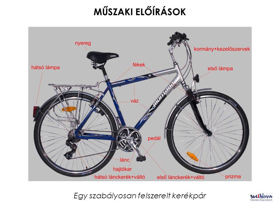 MŰSZAKI ELŐÍRÁSOK Egy szabályosan felszerelt kerékpár