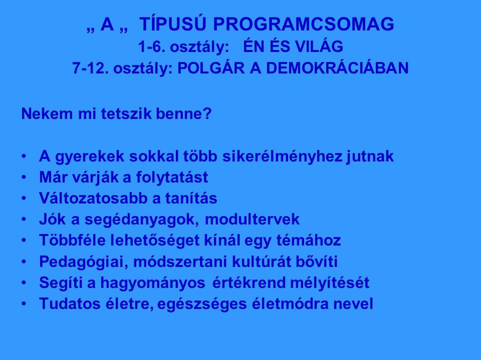 """"""" A """" TÍPUSÚ PROGRAMCSOMAG 1-6. osztály: ÉN ÉS VILÁG 7-12."""