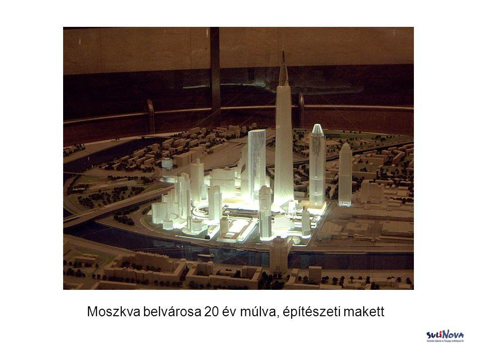 Moszkva belvárosa 20 év múlva, építészeti makett