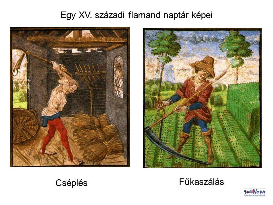 Egy XV. századi flamand naptár képei Cséplés Fűkaszálás