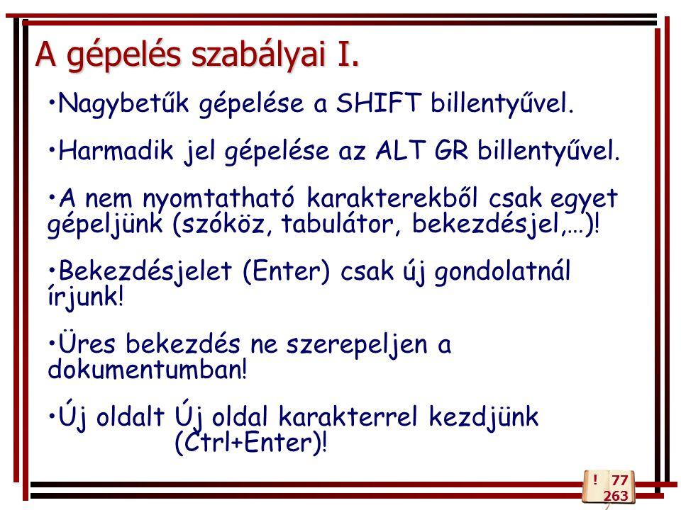 A gépelés szabályai I.Nagybetűk gépelése a SHIFT billentyűvel.