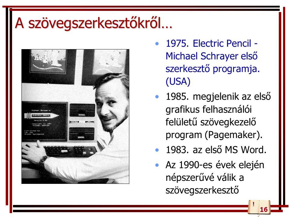 Ismert fogalmak Tipográfia Szövegszerkesztő Dokumentum Szerkesztés Formázás
