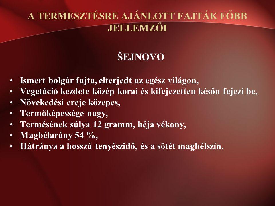 ŠEJNOVO Ismert bolgár fajta, elterjedt az egész világon, Vegetáció kezdete közép korai és kifejezetten későn fejezi be, Növekedési ereje közepes, Term