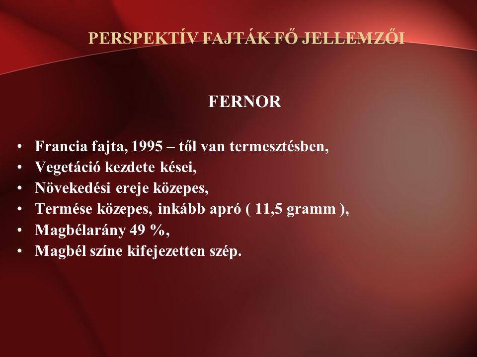 FERNOR Francia fajta, 1995 – től van termesztésben, Vegetáció kezdete kései, Növekedési ereje közepes, Termése közepes, inkább apró ( 11,5 gramm ), Ma