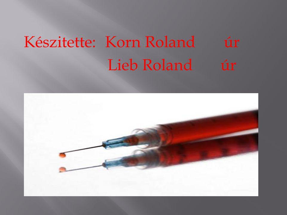 Készitette: Korn Roland úr Lieb Rolandúr