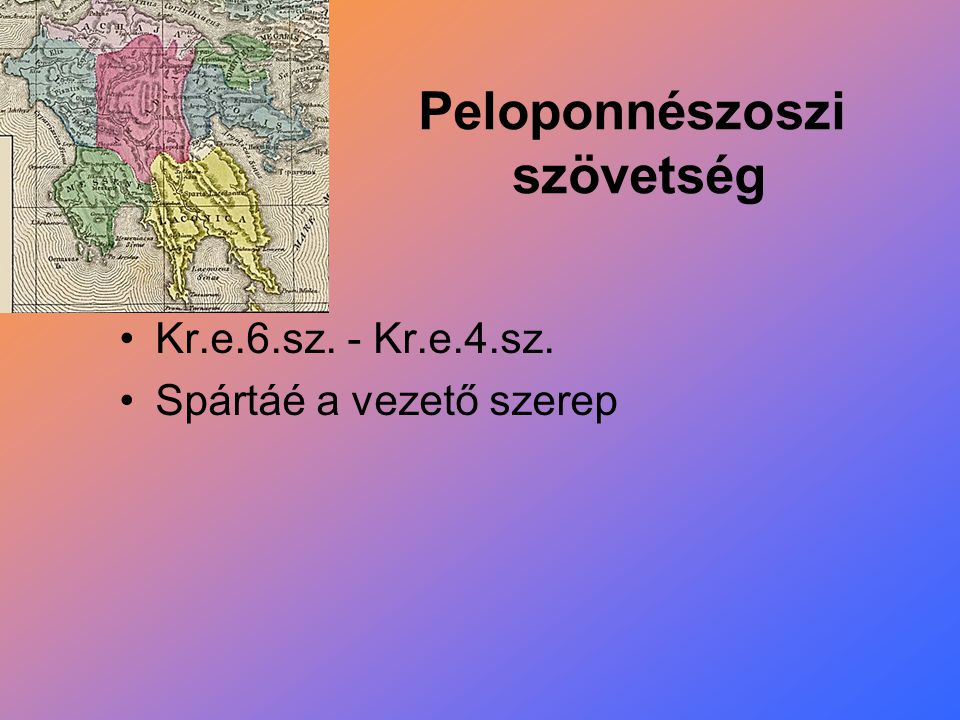 Peloponnészoszi háború Kr.e.432 – Kr.e.404 Déloszi szöv.