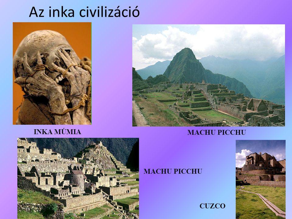 Az inka civilizáció INKA MÚMIA MACHU PICCHU CUZCO
