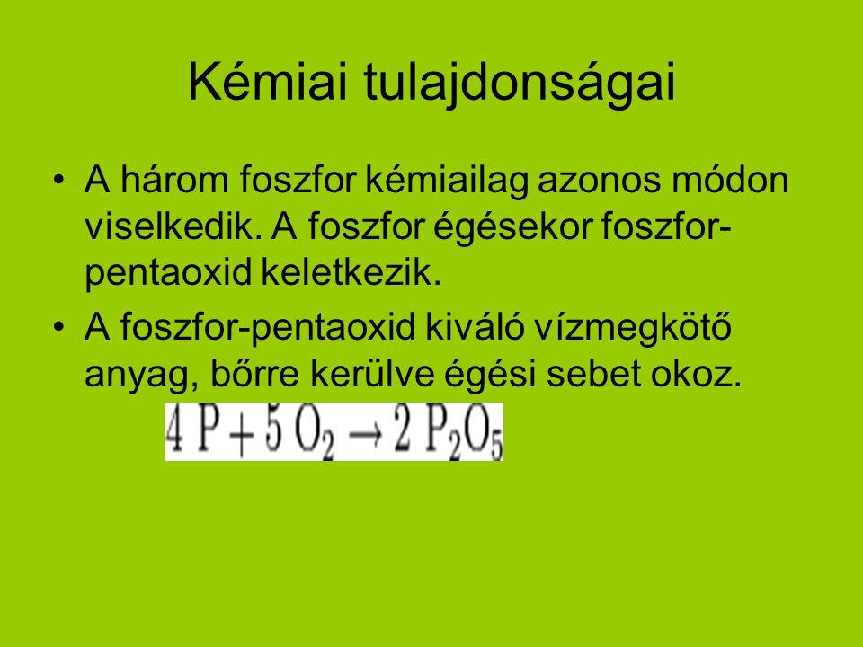 Kémiai tulajdonságai A három foszfor kémiailag azonos módon viselkedik.